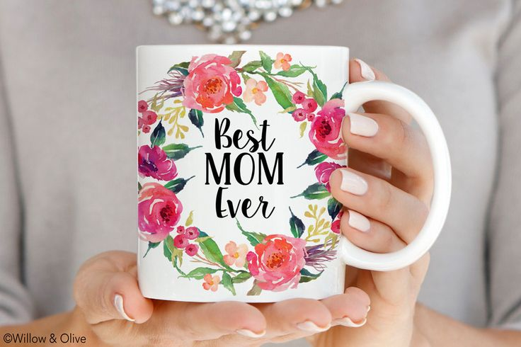 Best Mom Ever Mug, Mothers Day Coffee Mug, Gift for New Mom, Mothers Day Gift, Ceramic Mugs, Mom Mug, Mom Coffee Mug, Floral Mug Q0016 by WillowAndOlive on Etsy