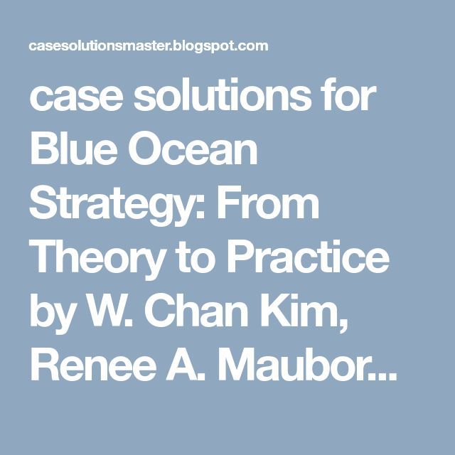 178 best download images on pinterest case solutions for blue ocean strategy from theory to practice by w chan kim fandeluxe Gallery
