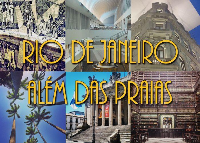 25 lugares incríveis no Rio de Janeiro para ir além das praias. // 25 incredible places to visit when in Rio.