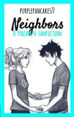 """Read Chapter 5 from the story Neighbors (Percabeth AU) by wisegurrrl (hi) with 7,802 reads. percy, completed, heroes. """"..."""