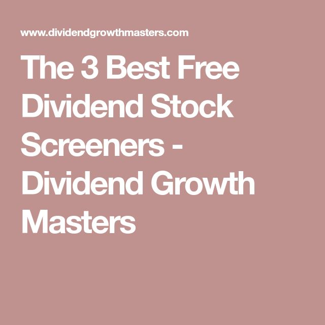The 3 Best Free Dividend Stock Screeners - Dividend Growth Masters