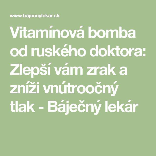 Vitamínová bomba od ruského doktora: Zlepší vám zrak a zníži vnútroočný tlak - Báječný lekár