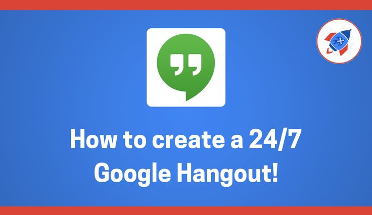 How to create a 24/7 Google Hangout!