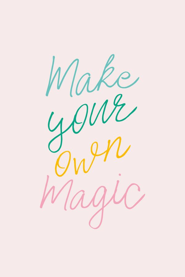 Make Your Own Magic Words Quotes Inspiring Quotes About Life Happy Words