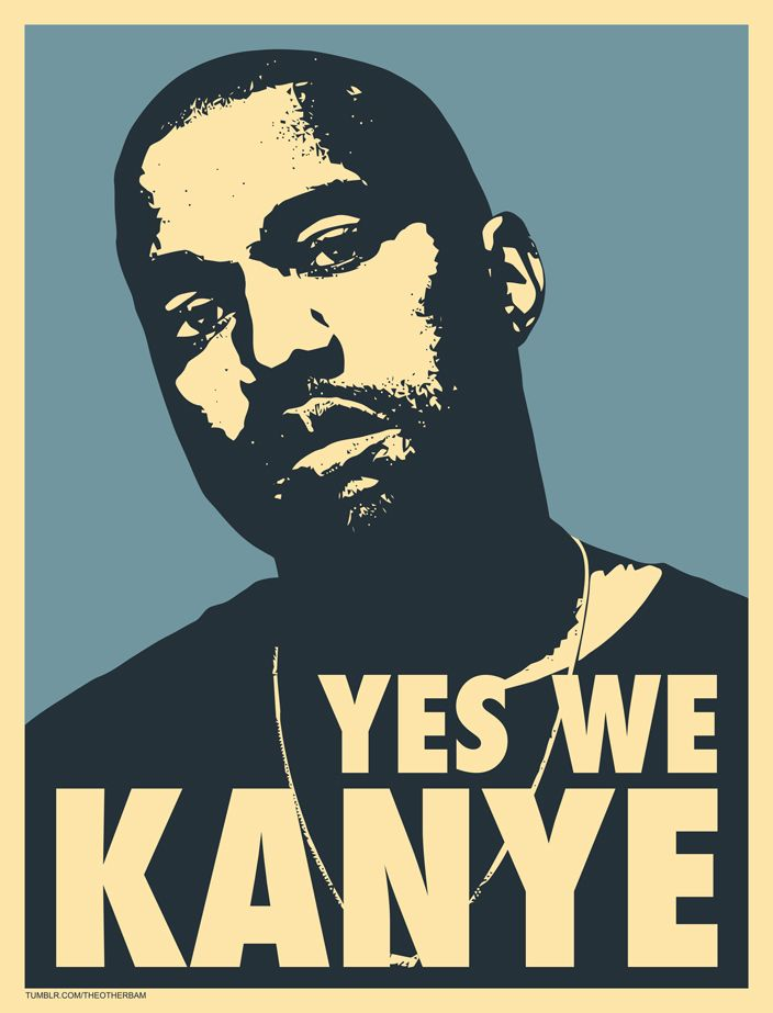 We Love Kanye West (Yeezus for president)