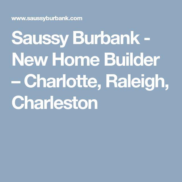 Saussy Burbank - New Home Builder – Charlotte, Raleigh, Charleston