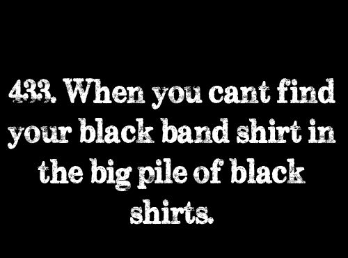 """Anytime someone is trying to help me find and item of clothing, they'll ask me, """"What does it look like?"""" The answer its almost ALWAYS, """"Uh, black?"""""""