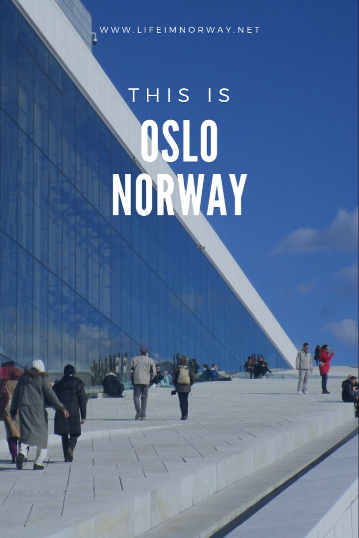 The Oslo Blog Life In Norway S Guide To The Norwegian Capital Oslo Travel Guide Oslo Norway