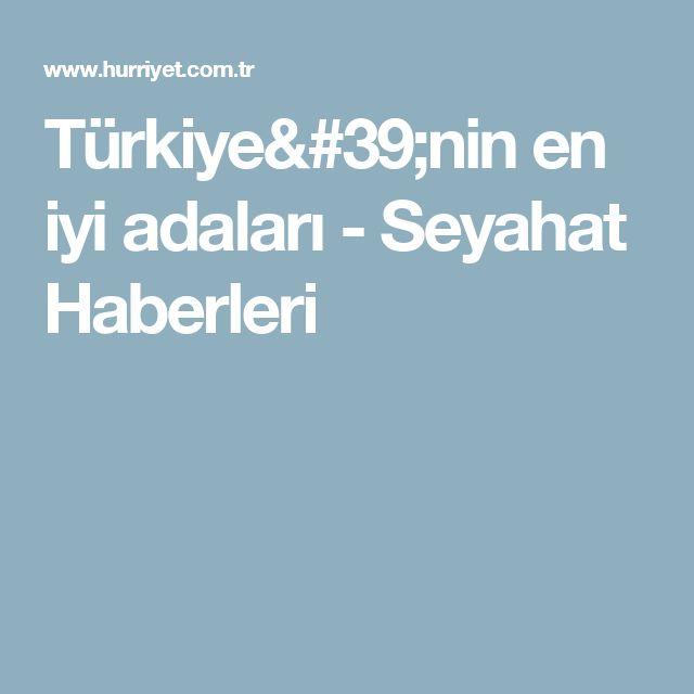 Türkiye'nin en iyi adaları - Seyahat Haberleri