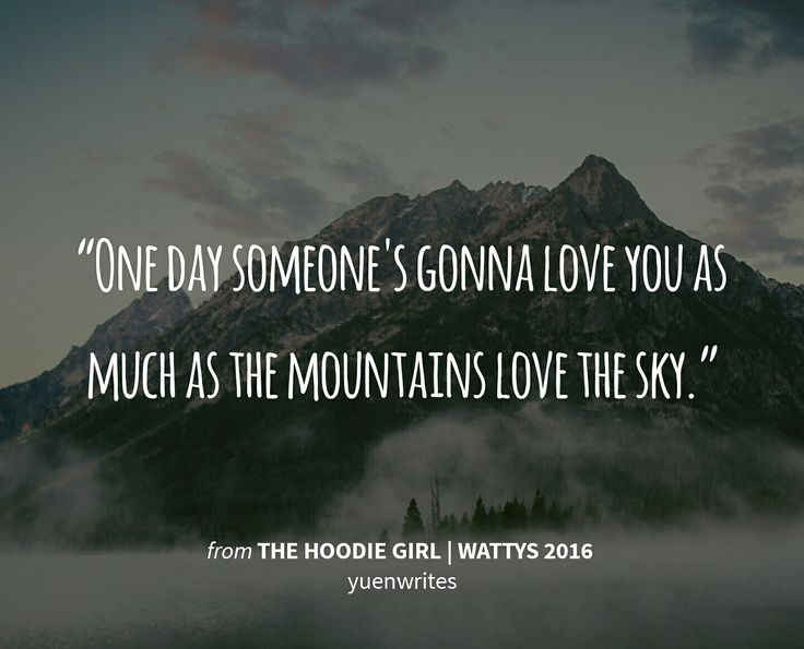 """The Hoodie Girl- Yuenwrites Chapter 47. """"One day someone's gonna love you as much as the mountains love the sky"""""""