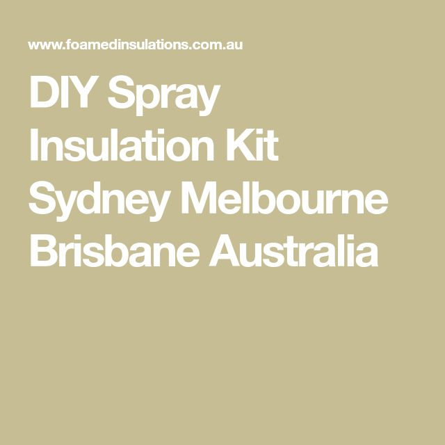 DIY Spray Insulation Kit Sydney Melbourne Brisbane Australia