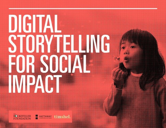 Digital Storytelling for Social Impact by Rockefeller Found via slideshare #socialmedia
