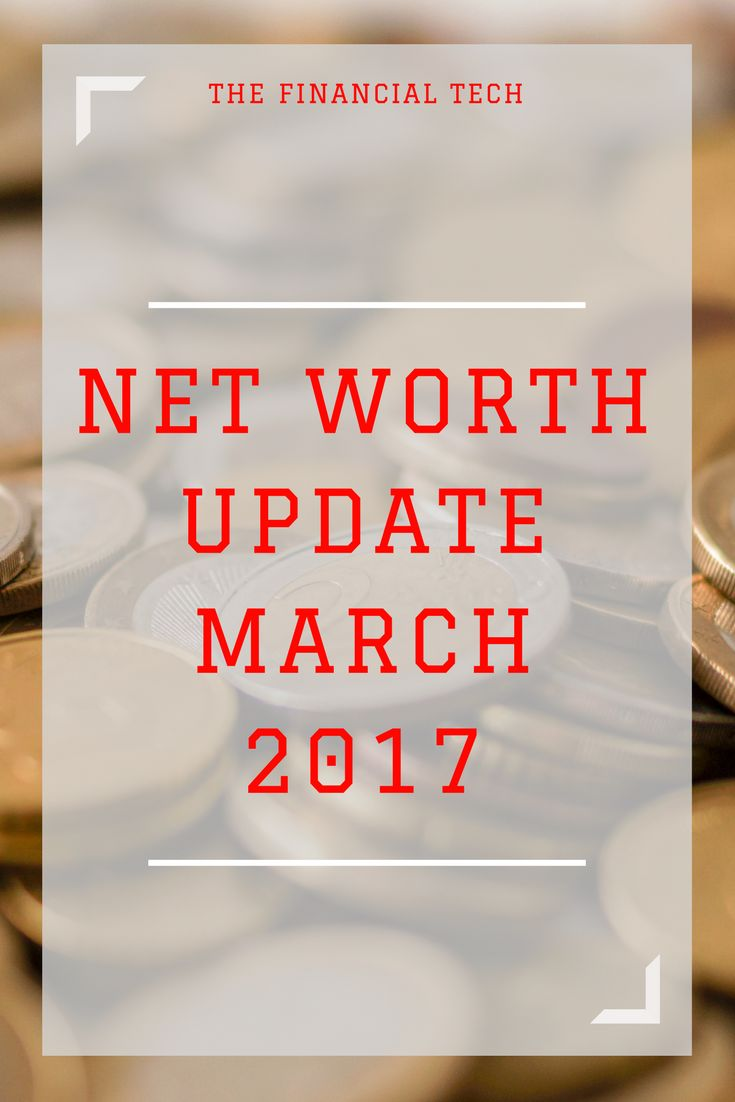 This is my net worth update for March 2017