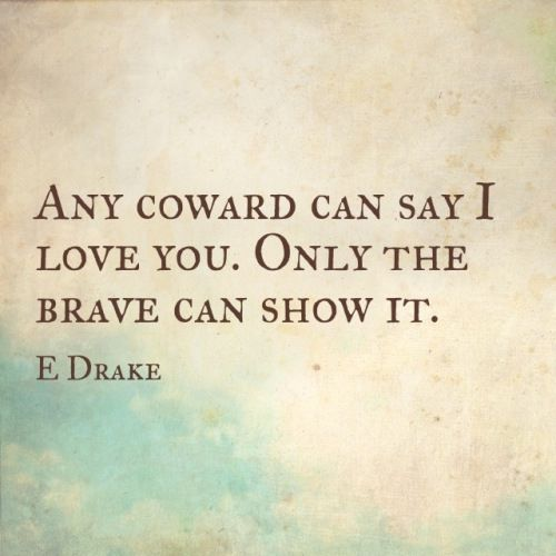 Courage In Love Quotes: Quote About Love And Courage