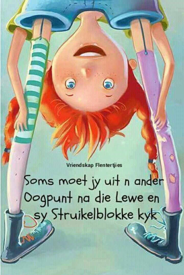 Soms...moet jy uit 'n ander oogpunt na die lewe kyk... #Afrikaans __[Vriendskap Flentertjies/FB] #Sometimes #intheEyeoftheBeholder