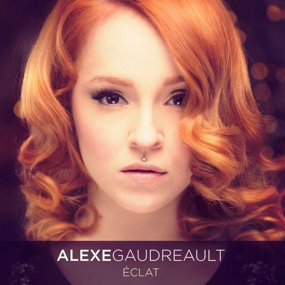 Alexe Gaudreault présente Éclat, troisième extrait d'un album à paraître en mai   HollywoodPQ.com