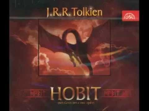 Tolkien J.R.R - Hobit aneb cesta tam a zase zpátky - YouTube