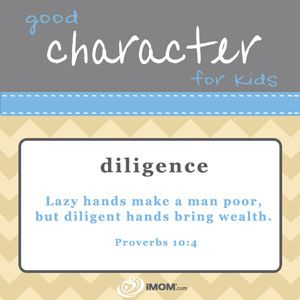 Good Character for Kids: diligence  http://imom.com/tools/training-tools/good-character-for-kids/  #character