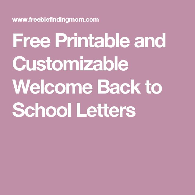 Free Printable and Customizable Welcome Back to School Letters …