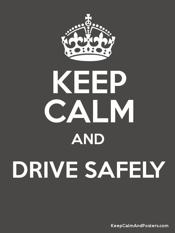 Keep Calm and DRIVE SAFELY  Poster