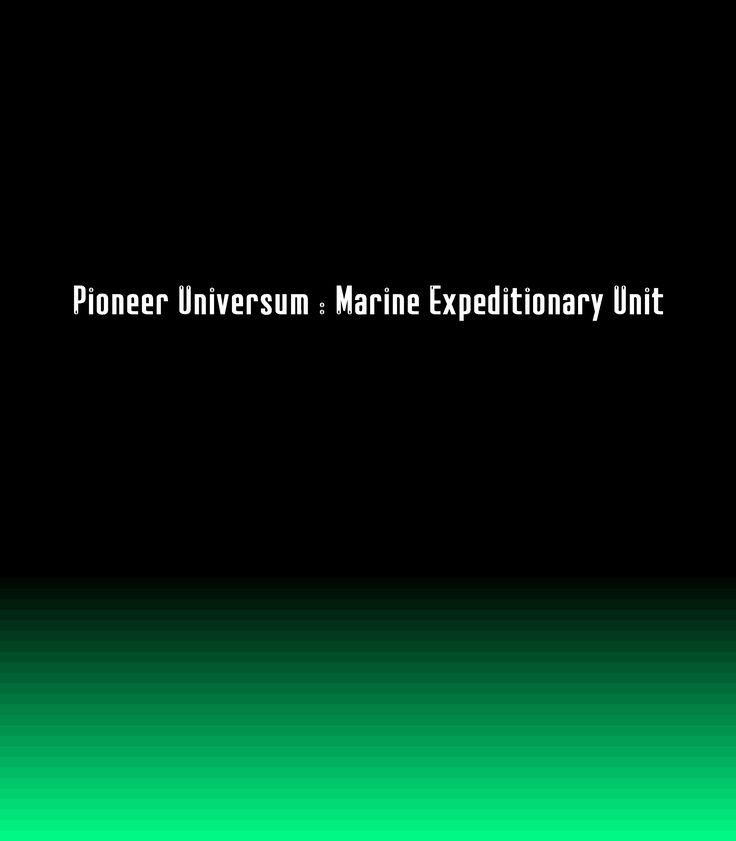 Pioneer Universum : Marine Expeditionary Unit (PU:) (Miraklearakchnis). (Sci-Fi First person shooter game).  (Idea).