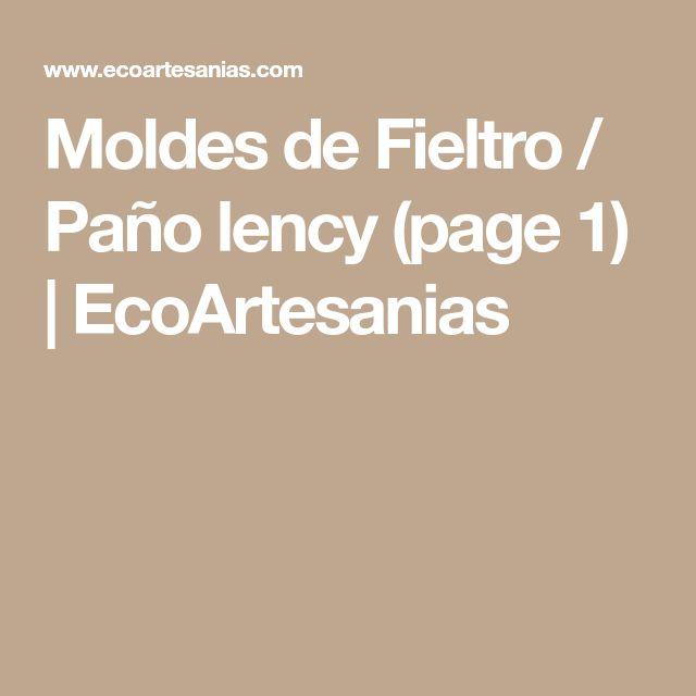 Moldes de Fieltro / Paño lency (page 1)   EcoArtesanias