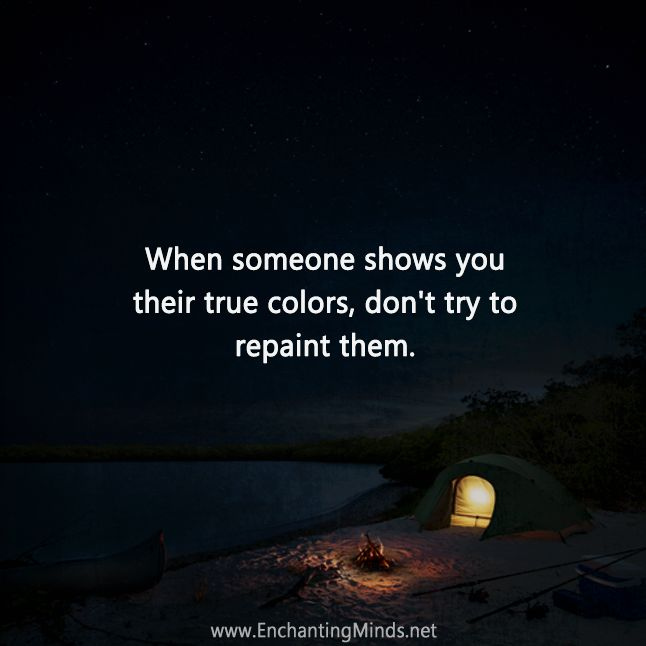 When Someone Shows Their True Colours Dont Paint