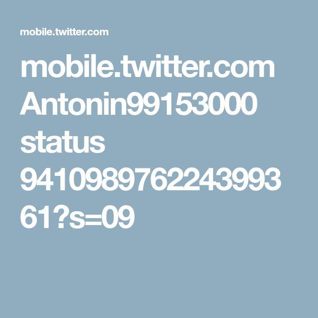 mobile.twitter.com Antonin99153000 status 941098976224399361?s=09