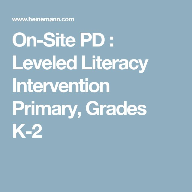 On-Site PD : Leveled Literacy Intervention Primary, Grades K-2