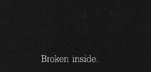 Best 25+ Broken Inside Ideas On Pinterest