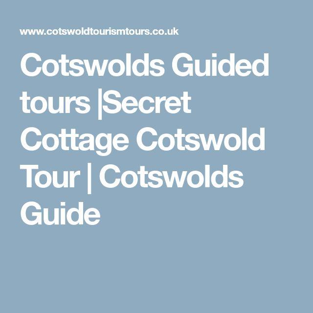 Cotswolds Guided tours |Secret Cottage Cotswold Tour | Cotswolds Guide