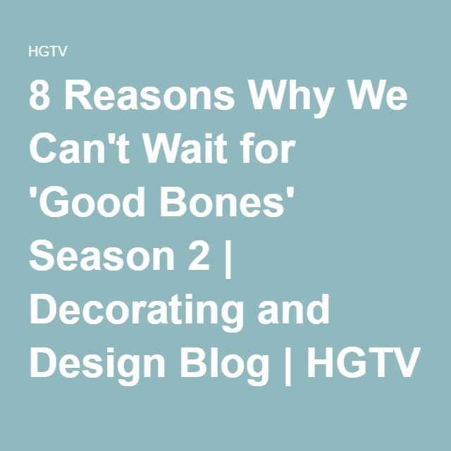 8 reasons why we canu0027t wait for u0027good bonesu0027 season 2 - Good Bones