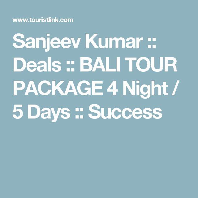 Sanjeev Kumar :: Deals :: BALI TOUR PACKAGE 4 Night / 5 Days :: Success