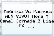 http://tecnoautos.com/wp-content/uploads/imagenes/tendencias/thumbs/america-vs-pachuca-en-vivo-hora-y-canal-jornada-3-liga-mx.jpg America Vs Pachuca 2016. América vs Pachuca ¡EN VIVO! Hora y Canal Jornada 3 Liga MX ..., Enlaces, Imágenes, Videos y Tweets - http://tecnoautos.com/actualidad/america-vs-pachuca-2016-america-vs-pachuca-en-vivo-hora-y-canal-jornada-3-liga-mx/