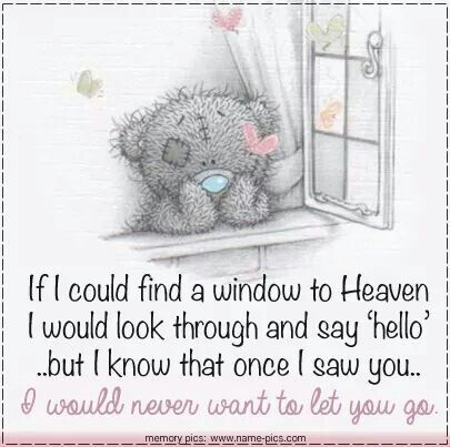 Window in heaven....Hi Grandma...Hi Jeanne`...Hi everyone I love!!! :-)