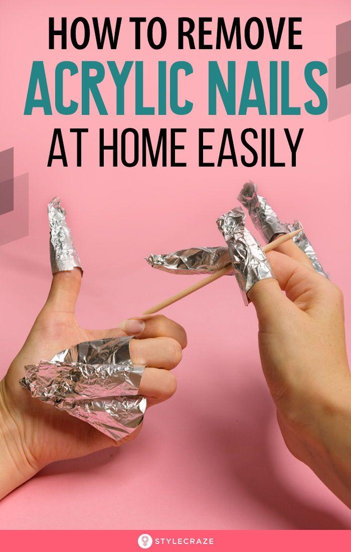 How To Remove Acrylic Nails The Right Way At Home In 2020 Remove Acrylic Nails Acrylic Nails At Home Acrylic Nails