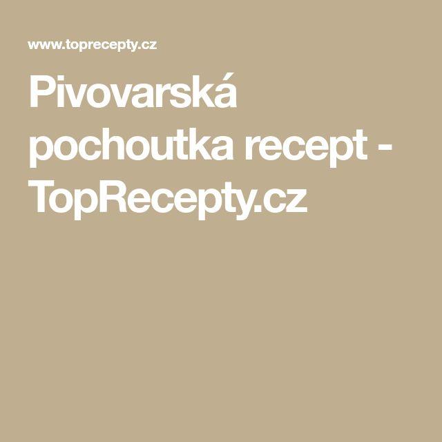 Pivovarská pochoutka recept - TopRecepty.cz