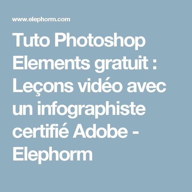 Tuto Photoshop Elements gratuit : Leçons vidéo avec un infographiste certifié Adobe - Elephorm