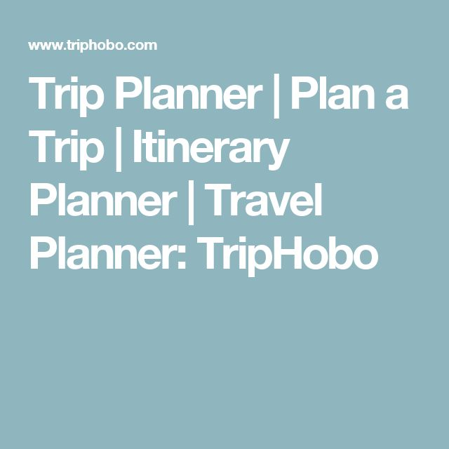Trip Planner | Plan a Trip | Itinerary Planner | Travel Planner: TripHobo