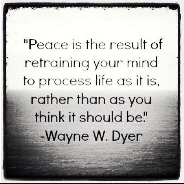 """""""Peace Is The Result of..."""