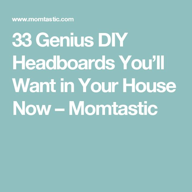 33 Genius DIY Headboards You'll Want in Your House Now – Momtastic
