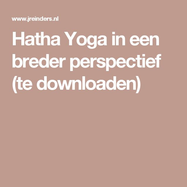 Hatha Yoga in een breder perspectief (te downloaden)