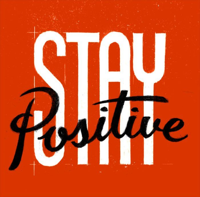 Stay Positive // Advice from my dad