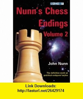 Nunns Chess Endings Volume 2 (9781906454234) John Nunn , ISBN-10: 190645423X  , ISBN-13: 978-1906454234 ,  , tutorials , pdf , ebook , torrent , downloads , rapidshare , filesonic , hotfile , megaupload , fileserve