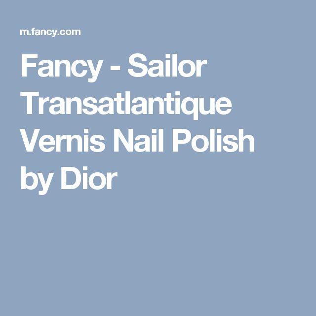 Fancy - Sailor Transatlantique Vernis Nail Polish by Dior