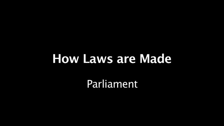 How Laws are made -  Parliament. The law governs our lives from the day we are born to the day we die.  So where do our laws come from?  Thi...
