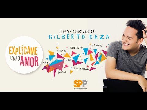 Gilberto Daza - Explícame Tanto Amor - VideoLyrics - YouTube
