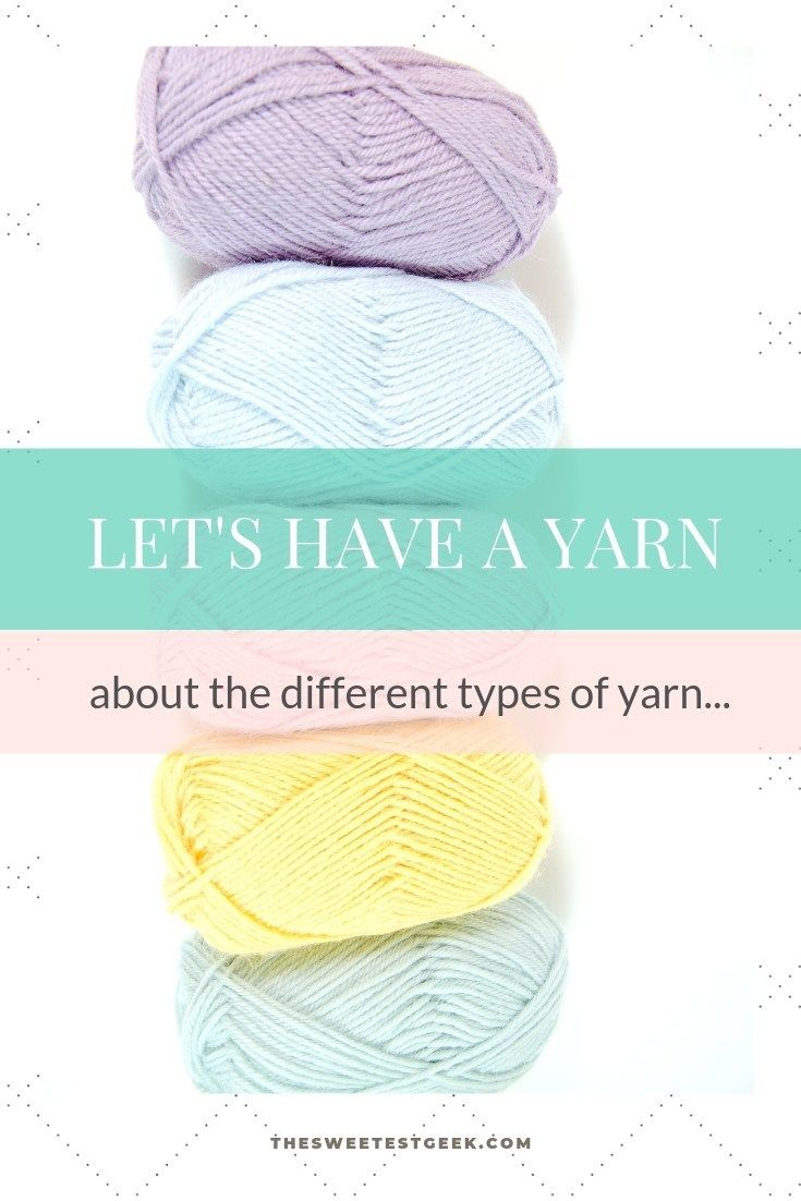 Lets Have A Yarn About The Different Types Of Yarn Learn To