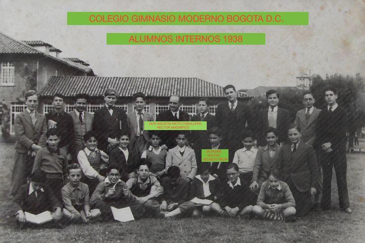 MI PADRE, ARQUITECTO DE LA UNIVERSIDAD NACIONAL DE COLOMBIA Y ALUMNO DEL GIMNASIO MODERNO WALTER VELASCO MEJIA CON SUS COMPAÑEROS INTERNOS. 1938