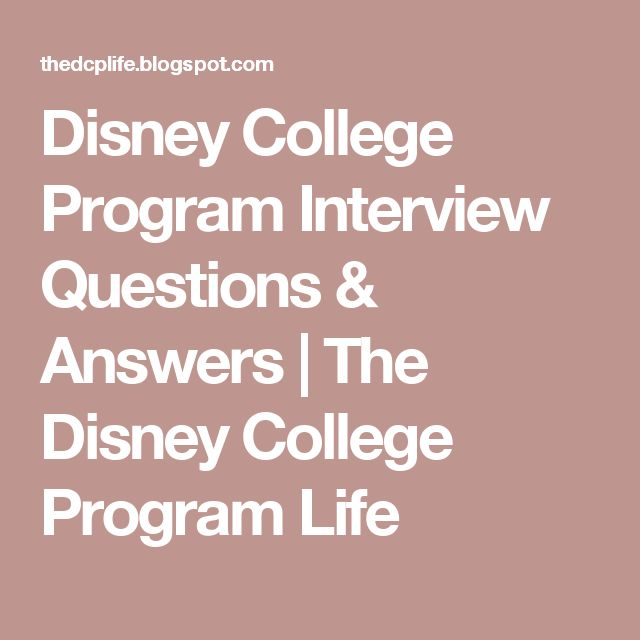 Disney College Program Interview Questions & Answers | The Disney College Program Life